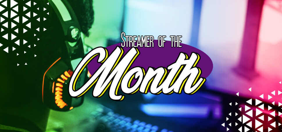 Streamer of the Month