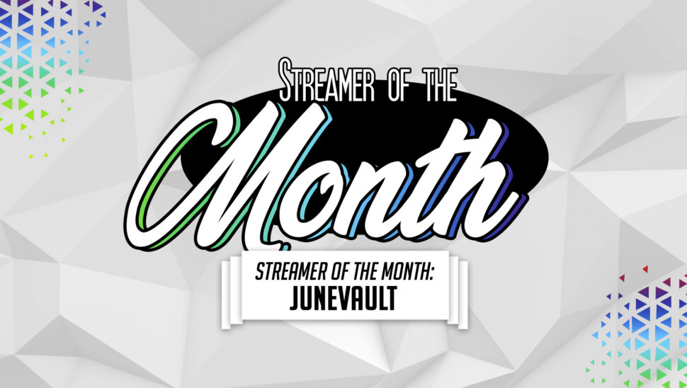 Streamer of the Month Junevault